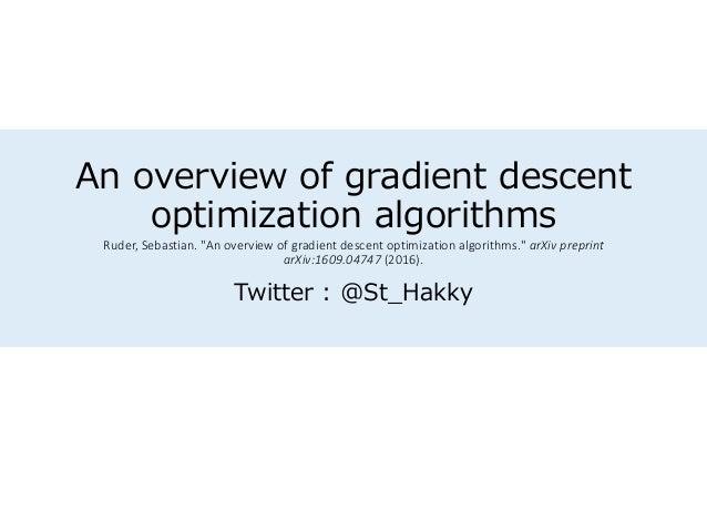 "An overview of gradient descent optimization algorithms Ruder, Sebastian. ""An overview of gradient descent optimization al..."