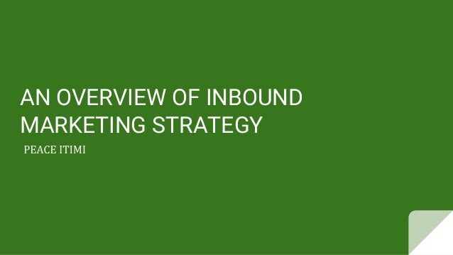AN OVERVIEW OF INBOUND MARKETING STRATEGY