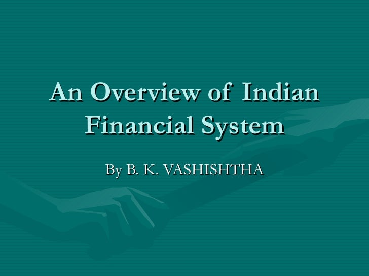 an overview of indian financial system Provides an overview of india, including key events and facts about the world's largest democracy.