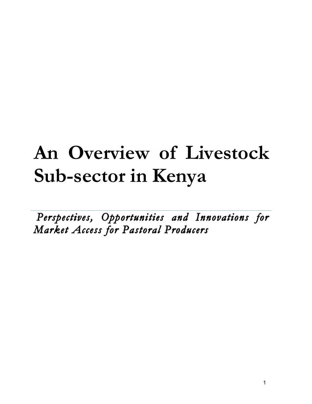 An Overview of LivestockSub-sector in KenyaPerspectives, Opportunities and Innovations forMarket Access for Pastoral Produ...