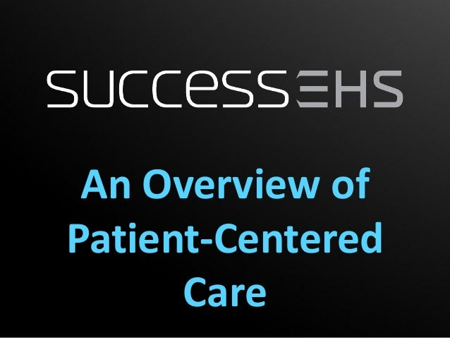An Overview ofPatient-Centered      Care