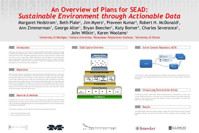 An Overview of Plans for SEAD: Sustainable Environment through Actionable Data Margaret Hedstrom1 , Beth Plale2 , Jim Myer...