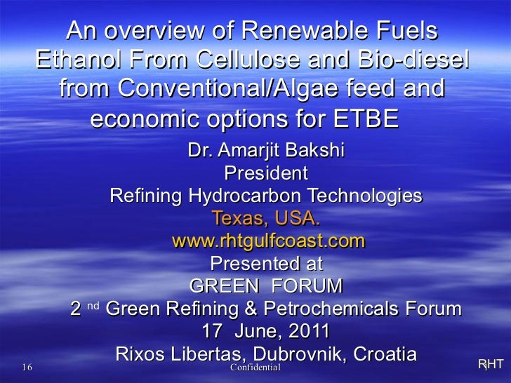 An overview of Renewable Fuels  Ethanol From Cellulose and Bio-diesel  from Conventional/Algae feed and  economic options ...