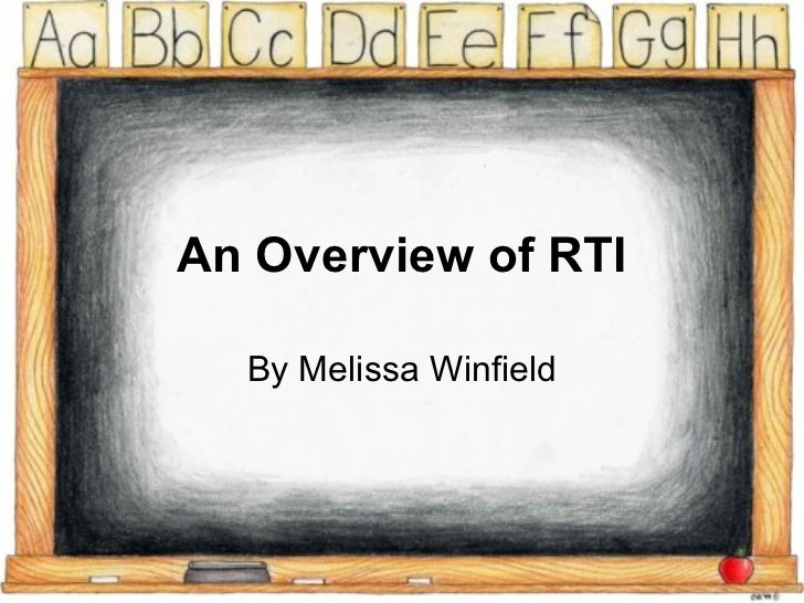 An Overview of RTI  By Melissa Winfield