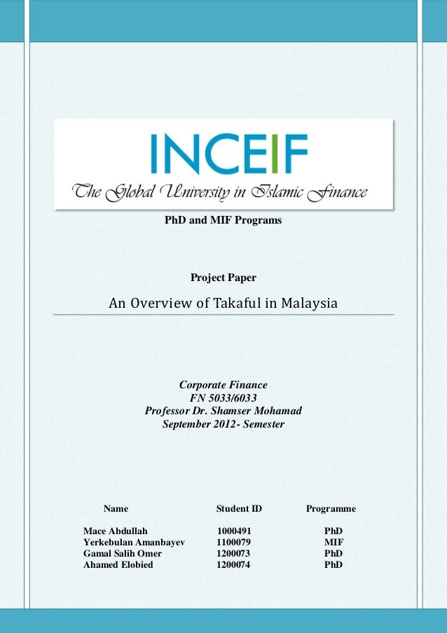 PhD and MIF Programs                       Project Paper    An Overview of Takaful in Malaysia                   Corporate...