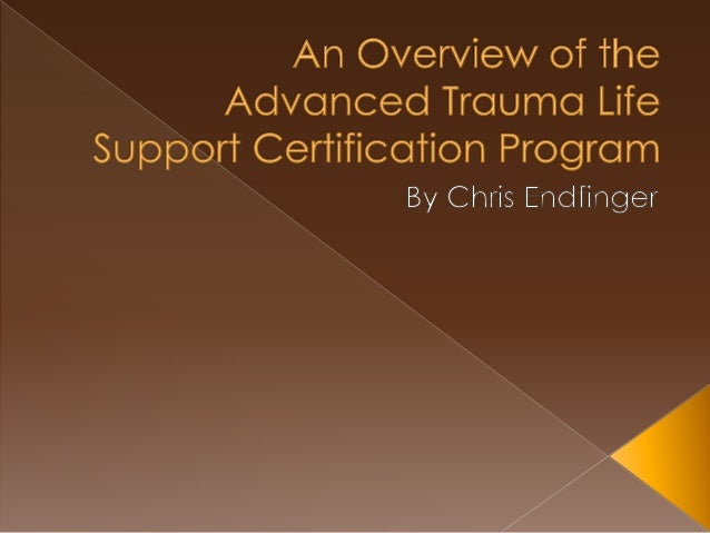 An Overview of the Advanced Trauma Life Support Certification Program