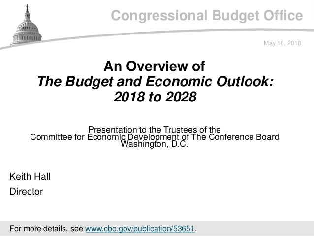 Congressional Budget Office Presentation to the Trustees of the Committee for Economic Development of The Conference Board...