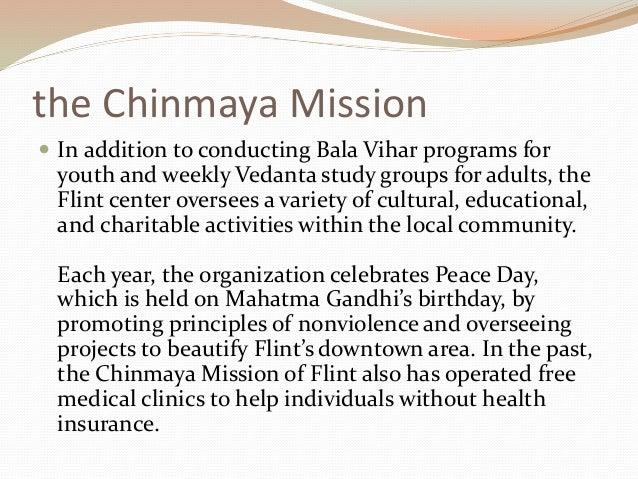 the Chinmaya Mission  In addition to conducting Bala Vihar programs for youth and weekly Vedanta study groups for adults,...