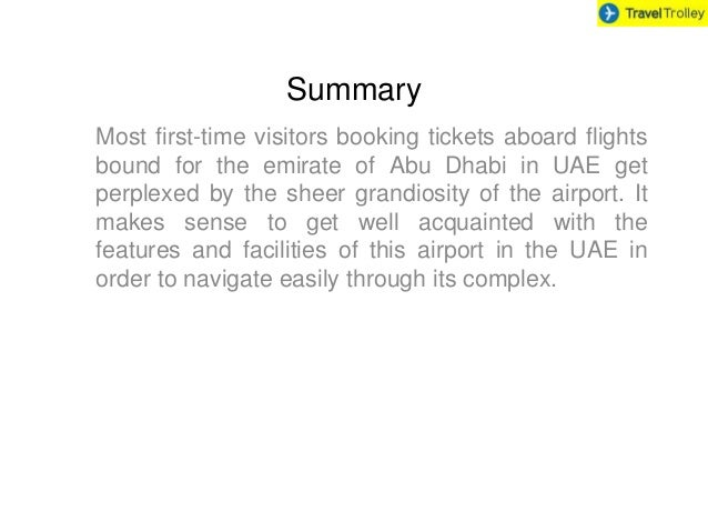 Summary Most first-time visitors booking tickets aboard flights bound for the emirate of Abu Dhabi in UAE get perplexed by...
