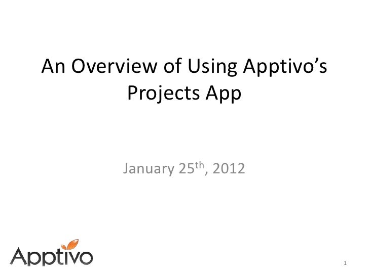 An Overview of Using Apptivo's        Projects App        January 25th, 2012                                 1