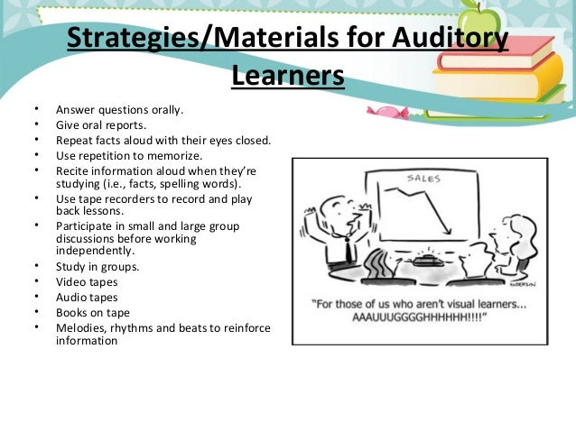 a comparison of visual and auditory learning Learning strategies and styles are described in a range of ways in the literature   example one: visual, auditory and kinesthetic learning styles visual learning.