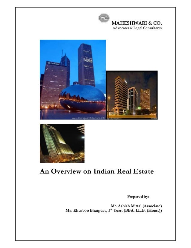 MAHESHWARI & CO. Advocates & Legal Consultants An Overview on Indian Real Estate Prepared by:- Mr. Ashish Mittal (Associat...