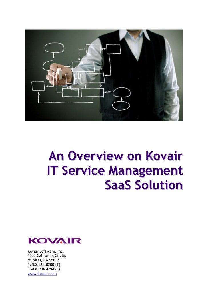 An Overview on Kovair           IT Service Management                     SaaS SolutionKovair Software, Inc.1533 Californi...