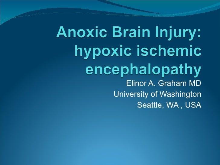 Elinor A. Graham MD University of Washington Seattle, WA , USA