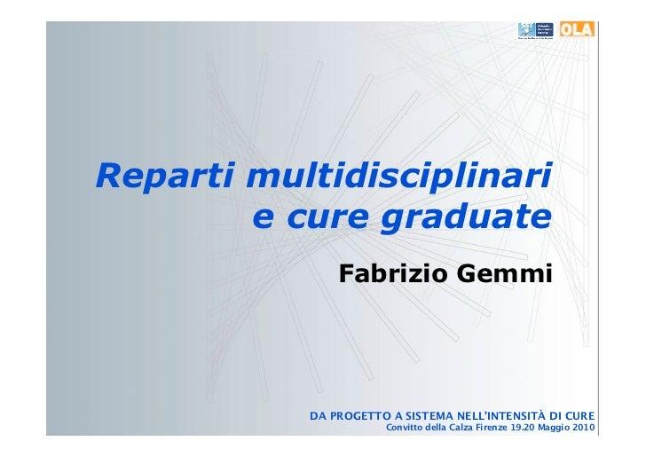 Reparti multidisciplinari        e cure graduate               Fabrizio Gemmi           DA PROGETTO A SISTEMA NELL'INTENSI...