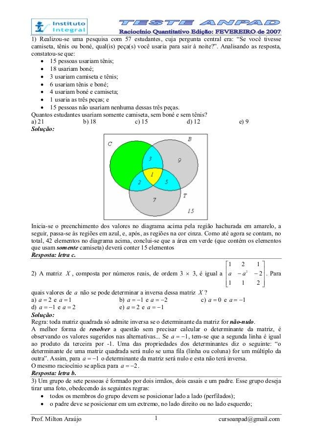 """Prof. Milton Araújo cursoanpad@gmail.com1 1) Realizou-se uma pesquisa com 57 estudantes, cuja pergunta central era: """"Se vo..."""