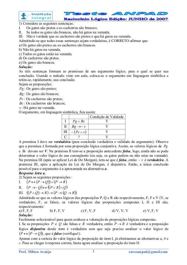Prof. Milton Araújo cursoanpad@gmail.com1 1) Considere as seguintes sentenças: I. Os gatos são pretos e os cachorros são b...