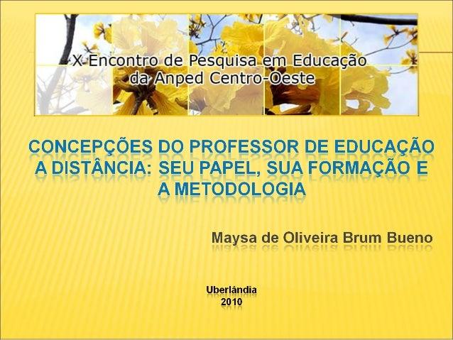  2000 – Forum  Nead – Núcleo de Educação a Distância  UVB – Curso de Formação de Professores Autores e Tutores para EaD...