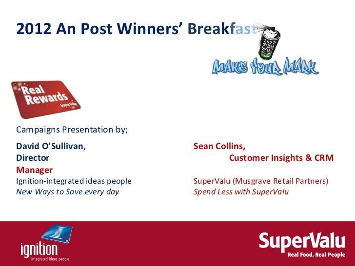 2012 An Post Winners' BreakfastCampaigns Presentation by;David O'Sullivan,                  Sean Collins,Director         ...