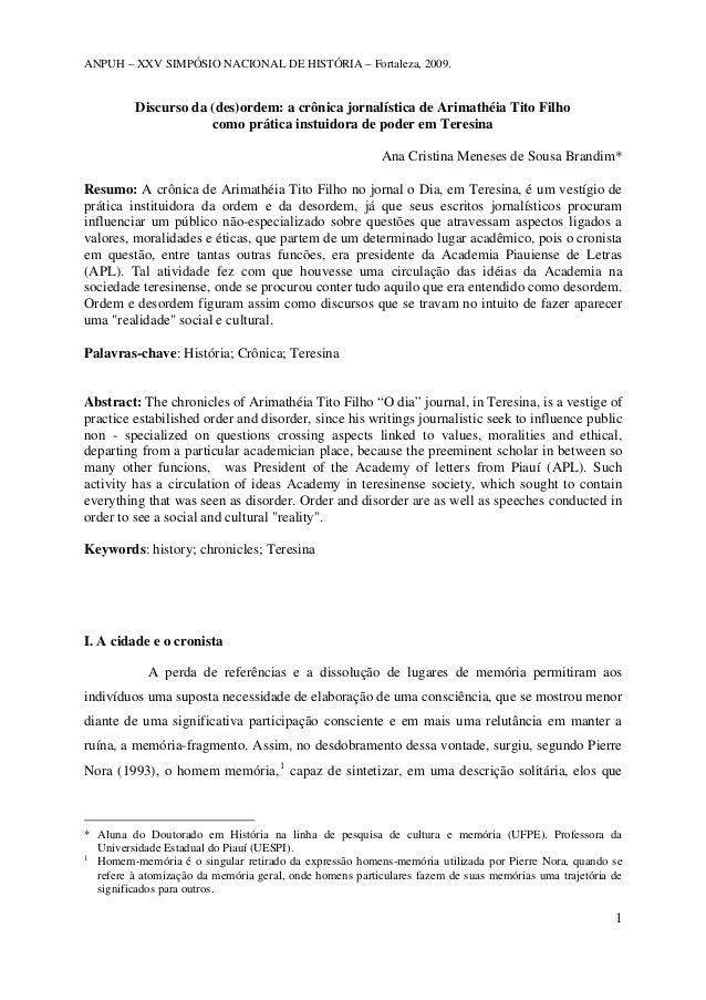 ANPUH – XXV SIMPÓSIO NACIONAL DE HISTÓRIA – Fortaleza, 2009.  Discurso da (des)ordem: a crônica jornalística de Arimathéia...