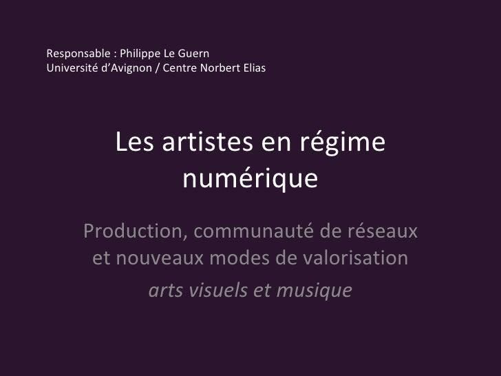 Les artistes en régime numérique Production, communauté de réseaux et nouveaux modes de valorisation arts visuels et musiq...