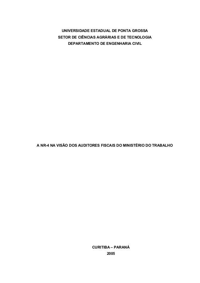 UNIVERSIDADE ESTADUAL DE PONTA GROSSA SETOR DE CIÊNCIAS AGRÁRIAS E DE TECNOLOGIA DEPARTAMENTO DE ENGENHARIA CIVIL A NR-4 N...