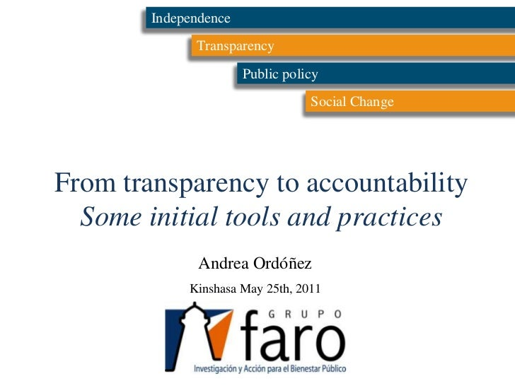 Independence<br />Transparency<br />Public policy<br />Social Change<br />From transparency to accountability<br />Some in...