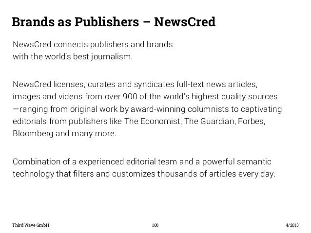 Brands as Publishers – NewsCred  NewsCred connects publishers and brands  with the world's best journalism.  NewsCred lice...