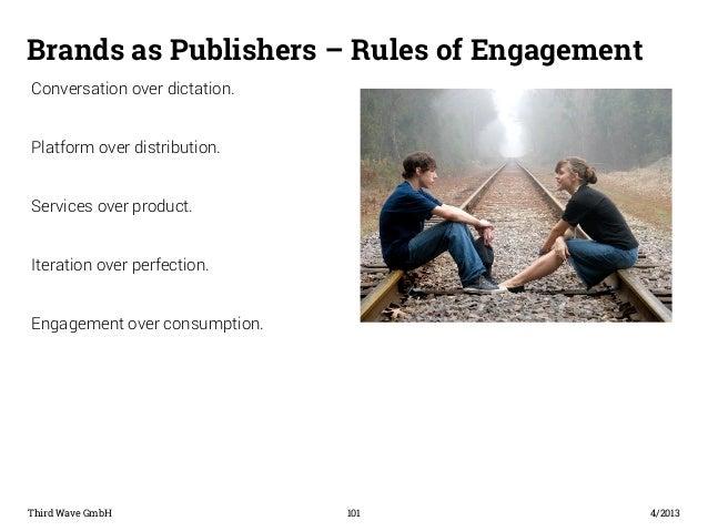 Überschrift  Brands as Publishers – Rules of Engagement  Conversation over dictation.  Platform over distribution.  Servic...
