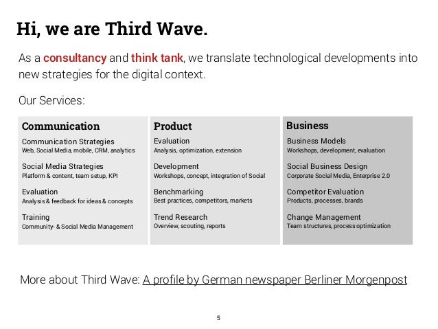 Hi, we are Third Wave.  As a consultancy and think tank, we translate technological developments into  new strategies for ...