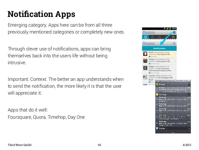 Notification Apps  Emerging category. Apps here can be from all three  previously mentioned categories or completely new o...