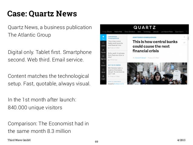 Case: Quartz News  Third Wave GmbH 4/2013  69  Quartz News, a business publication  The Atlantic Group  Digital only. Tabl...