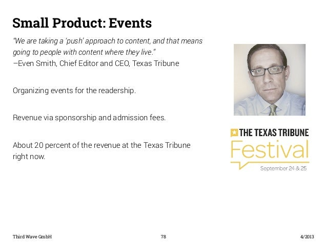 "Small Product: Events  ""We are taking a 'push' approach to content, and that means  going to people with content where the..."