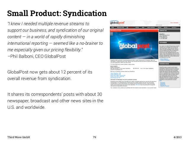 "Small Product: Syndication  ""I knew I needed multiple revenue streams to  support our business, and syndication of our ori..."