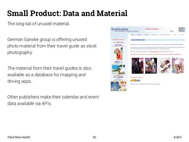 Small Product: Data and Material  The long-tail of unused material.  German Ganske group is offering unused  photo materia...