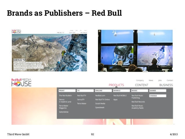 Brands as Publishers – Red Bull  Third Wave GmbH 92  4/2013