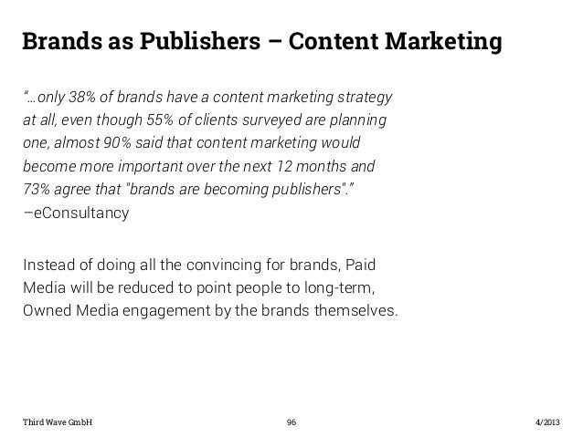 """Brands as Publishers – Content Marketing  """"…only 38% of brands have a content marketing strategy  at all, even though 55% ..."""