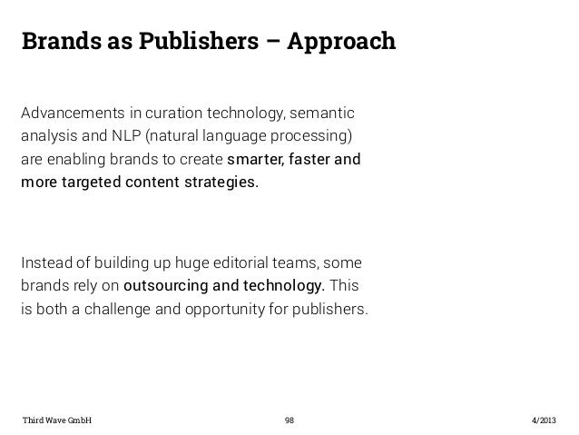 Brands as Publishers – Approach  Advancements in curation technology, semantic  analysis and NLP (natural language process...