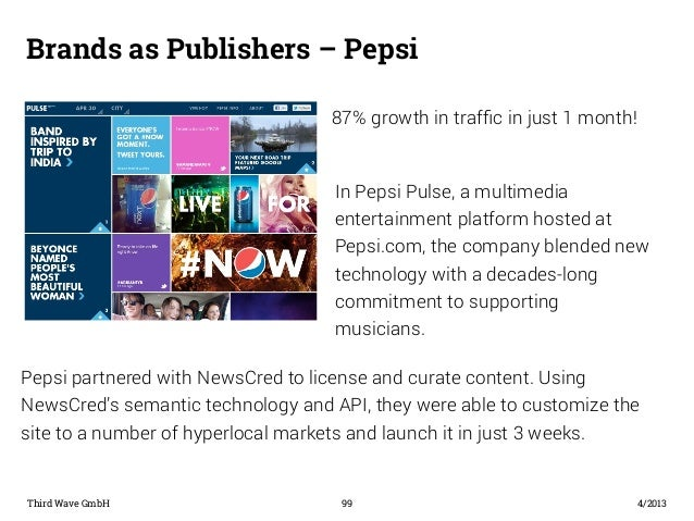 Brands as Publishers – Pepsi  87% growth in traffic in just 1 month!  In Pepsi Pulse, a multimedia  entertainment platform...