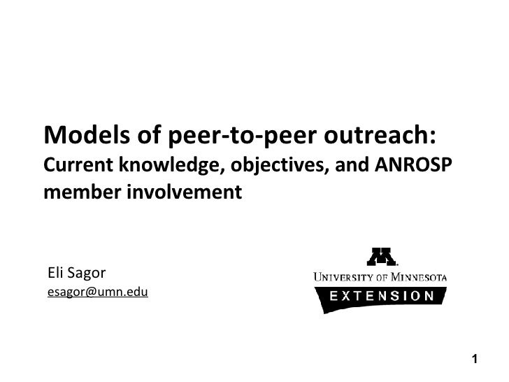 Models of peer-to-peer outreach:  Current knowledge, objectives, and ANROSP member involvement Eli Sagor [email_address]