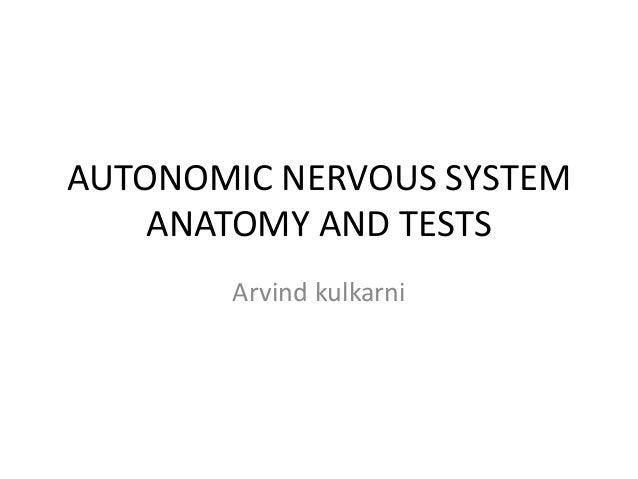 Autonomic nervous system anatomya and its testing