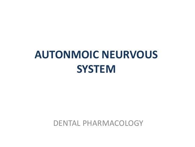 AUTONMOIC NEURVOUS SYSTEM DENTAL PHARMACOLOGY