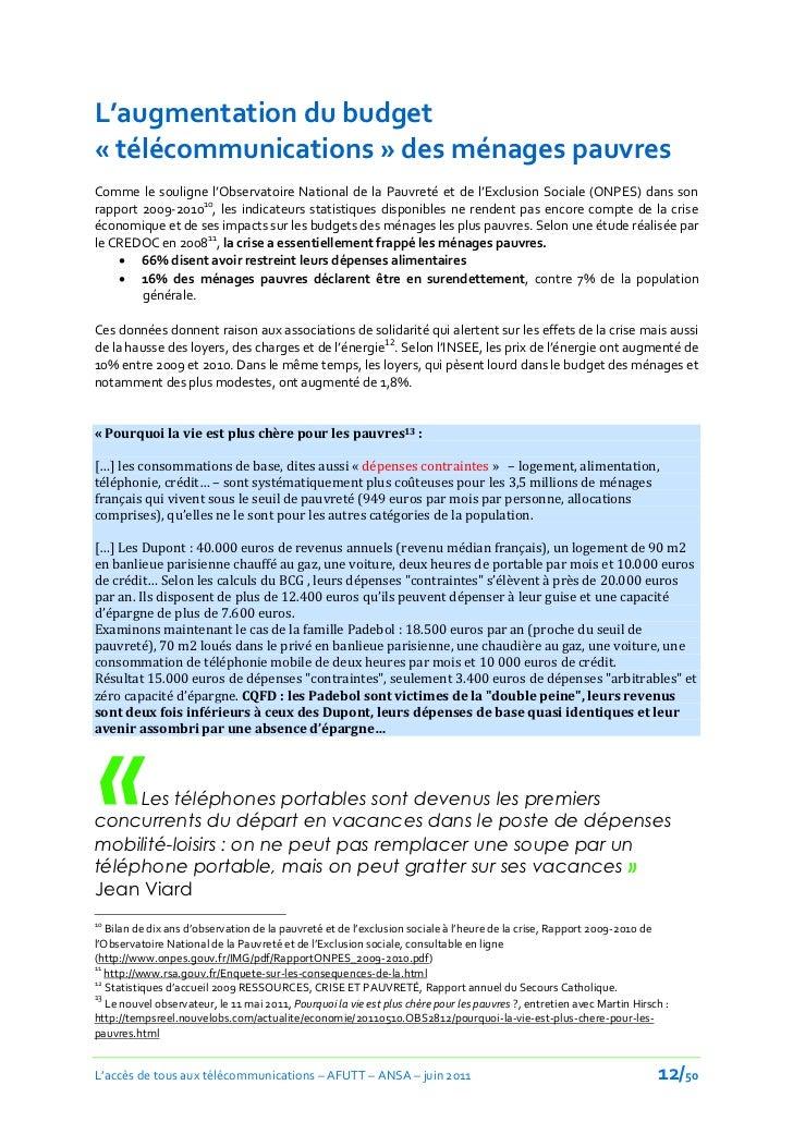 L'augmentation du budget« télécommunications » des ménages pauvresComme le souligne l'Observatoire National de la Pauvreté...