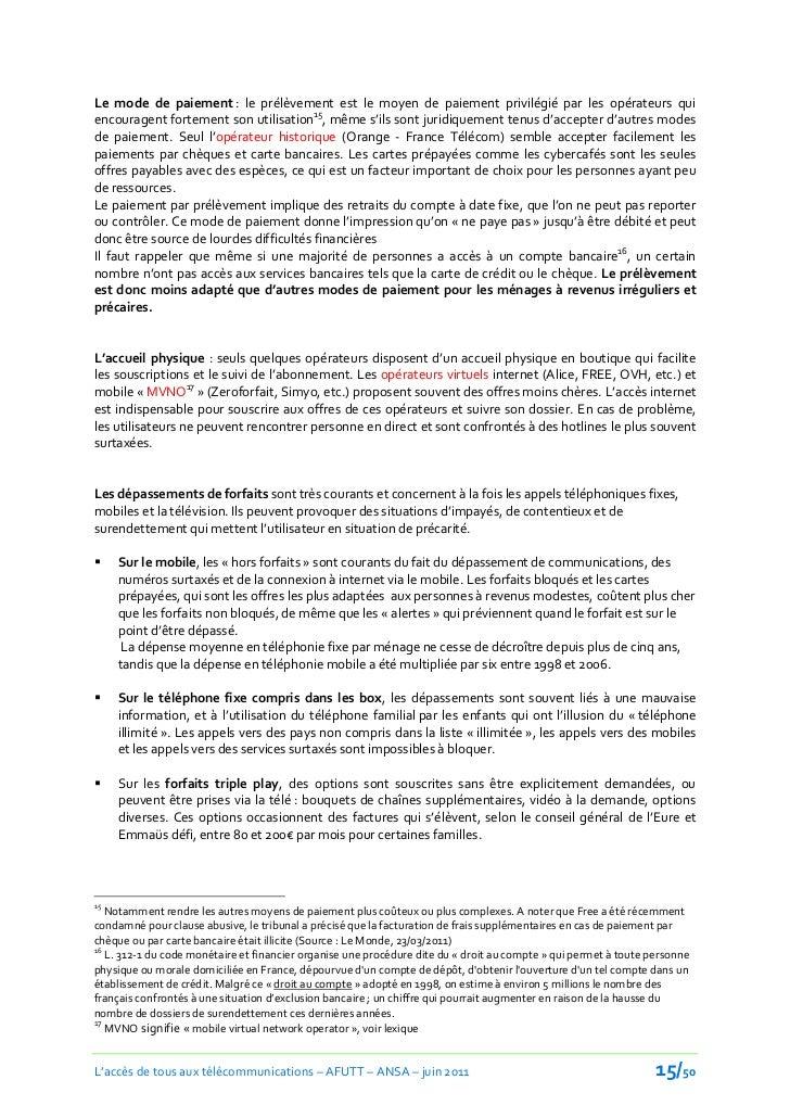 Le mode de paiement : le prélèvement est le moyen de paiement privilégié par les opérateurs quiencouragent fortement son u...