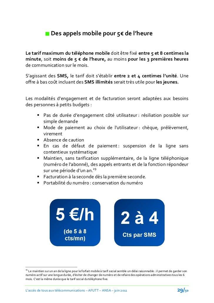  Des appels mobile pour 5€ de l'heureLe tarif maximum du téléphone mobile doit être fixé entre 5 et 8 centimes laminute, ...