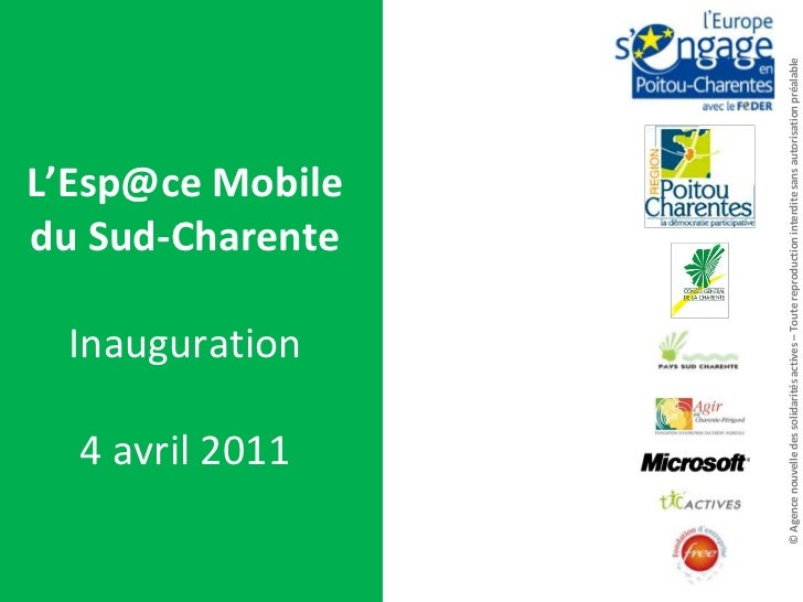 L'Esp@ceMobile du Sud-CharenteInauguration4 avril 2011<br />