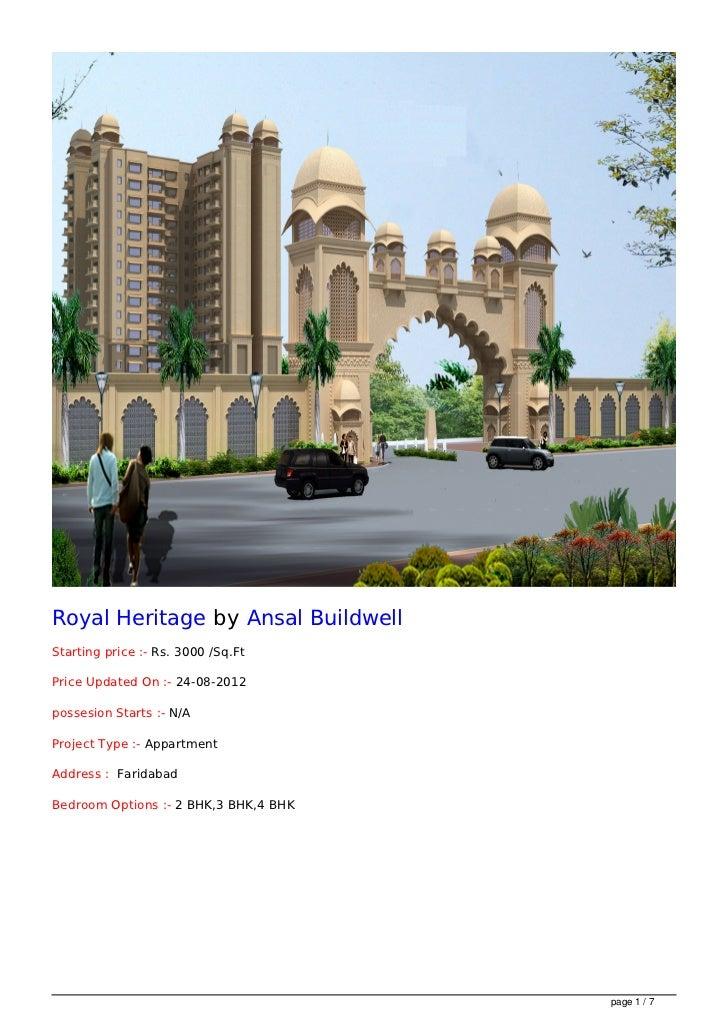 Royal Heritage by Ansal BuildwellStarting price :- Rs. 3000 /Sq.FtPrice Updated On :- 24-08-2012possesion Starts :- N/APro...