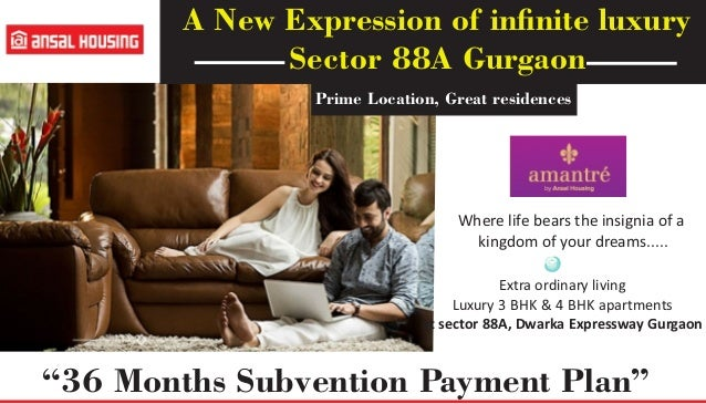 A New Expression of infinite luxury Sector 88A Gurgaon Prime Location, Great residences Where life bears the insignia of a ...
