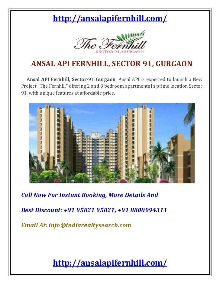 ANSAL API FERNHILL, SECTOR 91, GURGAON     Ansal API Fernhill, Sector-91 Gurgaon: Ansal API is expected to launch a New Pr...