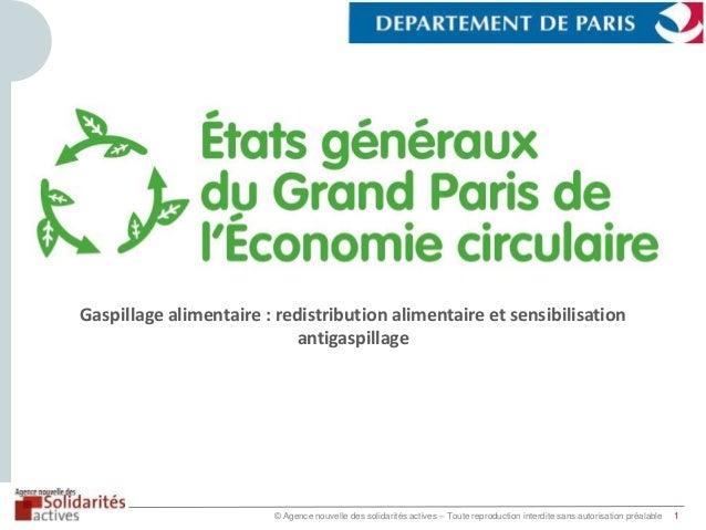 © Agence nouvelle des solidarités actives – Toute reproduction interdite sans autorisation préalable 1 Gaspillage alimenta...